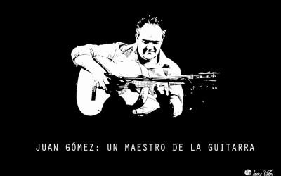 Juan Gómez: un Maestro de la guitarra